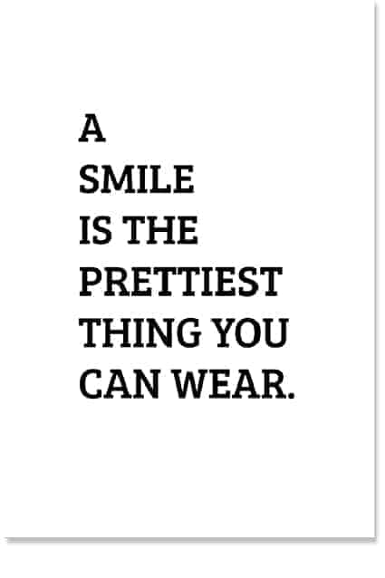 Smile is the Prettiest Thing You Can Wear Print