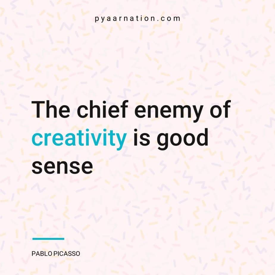 The Chief Enemy Of Creativity